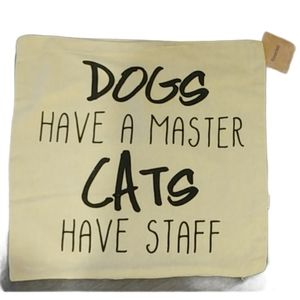 💗DOGS have a master CATS have staff Pillow Cover